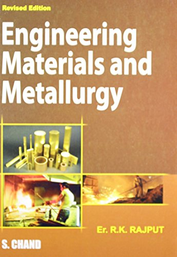 Engineering Materials and Metallurgy: Rajput R.K.
