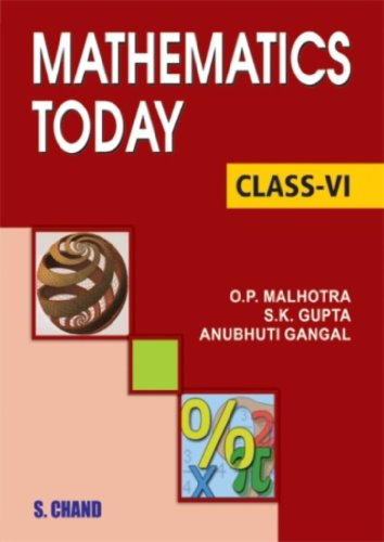 MATHEMATICS TODAY-CLASS - VI ICSE: ANUBHUTI GANGAL,S.K.GUPTA