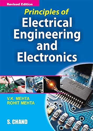 PRINCIPLES OF ELECTRICAL.ENGINEERING & ELECTRONICS: ROHIT MEHTA,V.K.MEHTA,: ROHIT MEHTA,V.K.MEHTA,