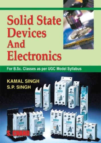 Solid State Devices and Electronics: S.P. Singh,Dr. Kamal Singh
