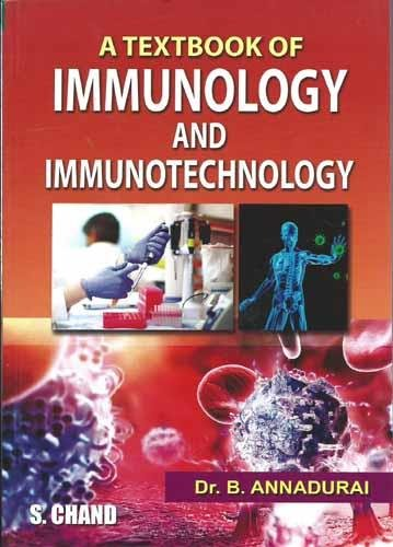 A TEXTBOOK OF IMMUNOLOGY & IMMUNOTECHNOLOGY: B.ANNADURAI,