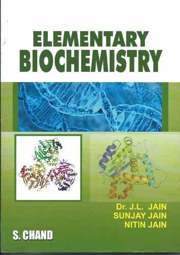 Elementary Biochemistry (M.E.): J.L. Jain,Nitin Jain,Sunjay Jain