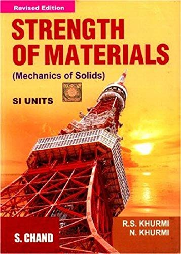 Strength of Materials. Mechanics of Soilds. SI Units. A Textbook for the Students of B.E./B.Tech,...