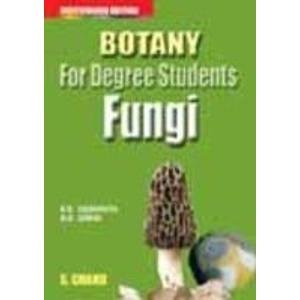 Botany for Degree Students: Fungi, (Revised Edition): B.R. Vashishta,Dr. A.K. Sinha