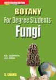 Botany for Degree Students: Fungi, (Revised Edition): B.R. Vashishta,Dr. A.K.