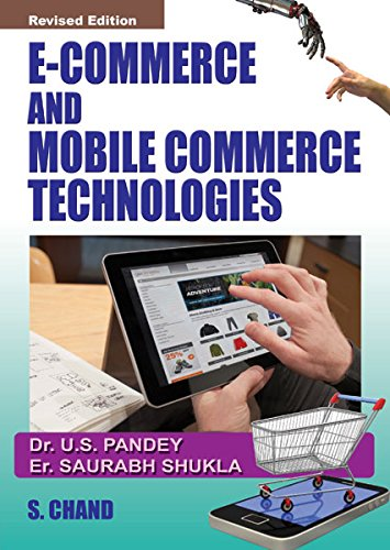 E-Commerce and Mobile Commerce Technologies, (Revised Edition): Dr. U.S. Pandey,Saurabh Shukla