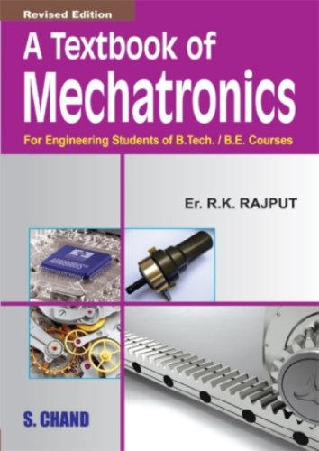 A Textbook of Mechatronics (Revised Edition): R.K. Rajput