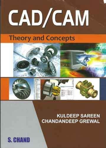 Cad-Cam (Theory Concept): Theory And Concept Paperback: Kuldeep Sarin