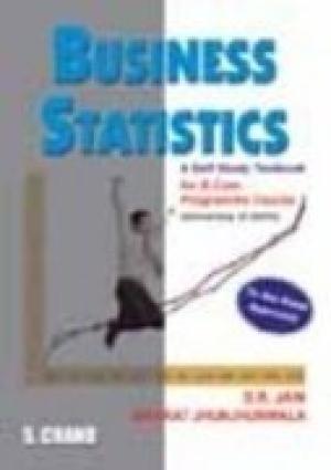 Business Statistics: A Self Study Textbook for B.Com. (Programme) Course, D.U.: Bharat Jhunjhnuwala...