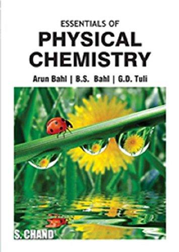 Essentials of Physical Chemistry: Arun Bahl,B.S. Bahl,G.D. Tuli