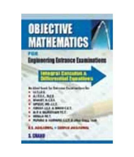 Objective Mathematics for Engineering Entrance Examinations: Integral Calculus and Differential E...