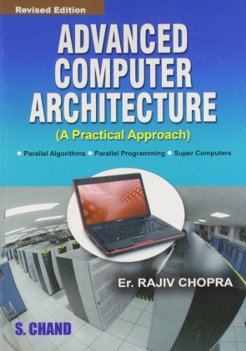 Advanced Computer Architecture: A Practical Approach,(Revised Edition): Rajiv Chopra