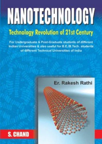 Nanotechnology: Technology Revolution of 21st Century: Rakesh Rathi