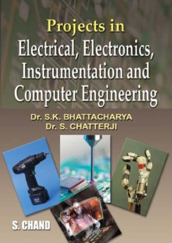 Projects in Electrical, Electronics, Instrumentation and Computer: Dr. S. Chatterji,Dr.