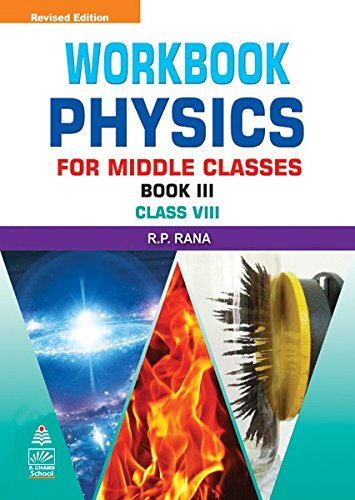 Workbook Physics for Middle Classes (Book III for Class VIII): R.P. Rana
