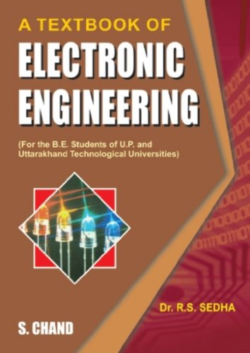 A TEXTBOOK OF ELECTRONIC ENGINEERING. (U.P.): R S SEDHA