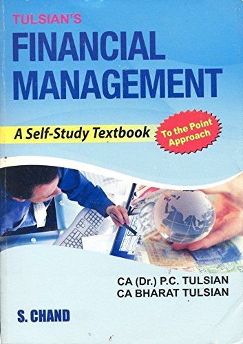 Tulsian`s Financial Management: A Self-Study Textbook: CA (Dr.) P.C. Tulsian,CA Bharat Tulsian