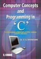 COMPUTER CONCEPTS AND PROGRAMMING IN C (UPTU): S S KHANDARE,