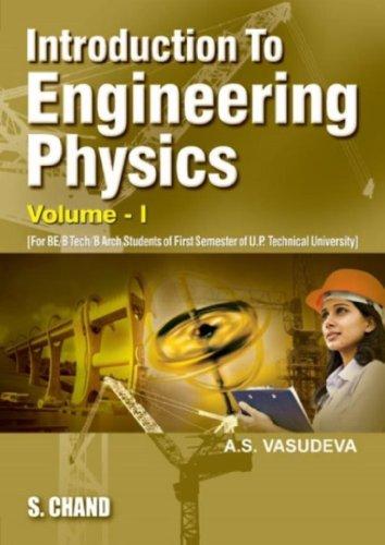 Introduction to Engineering Physics, Vol. 1: Vasudeva A.S.