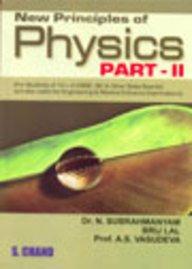 NEW PRINCIPLES OF PHYSICS PART-II: A S VASUDEVA,N