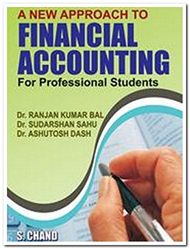A NEW APPLICATIONTO FINANCIAL ACCOUNTING FOR PROFFESSIONAL STUDENT: A.DASH,R K BAL,SUDERSHAN SAHU