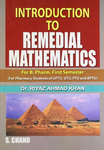 Introduction to Remedial Mathematics: For B. Pharm. First Semester: Dr. Riyaz Ahamd Khan