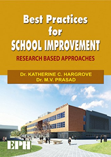Best Practices for School Improvement: Research Based Approaches: Dr. Katherine C. Hargrove,Dr. M.V...