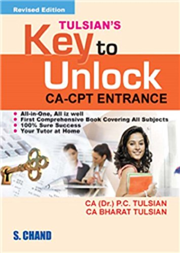 Tulsian`s Key to Unlock CA-CPT Entrance, (Revised: CA Bharat Jhunjhnuwala,CA