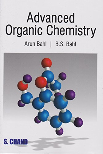 Advanced Organic Chemistry by Arun Bahl,B S  Bahl: S  Chand