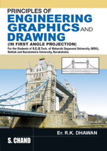 Principles of Engineering Graphics and Drawing: (In First Angle Projection): R.K. Dhawan