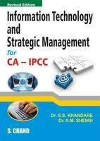 Information Technology and Strategic Management for CA-IPCC,: Dr. A.M. Sheikh,Dr.