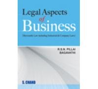 Legal Aspects of Business: R.S.N. Pillai and V. Bagavathi