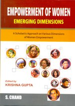 Empowerment of Women: Emerging Dimensions: A Scholastic Approach on Various Dimensions of Women ...