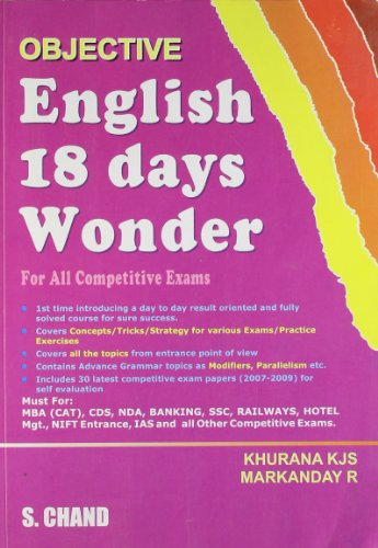 Objective English 18 Days Wonder For All Competitive Exams: Khurana K.J.S. and Markanday R.