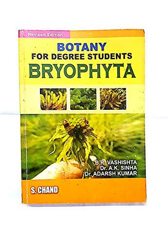 Botany for Degree Students-Bryophyta, (Revised Edition): B.R. Vashishta,Dr. Adarsh