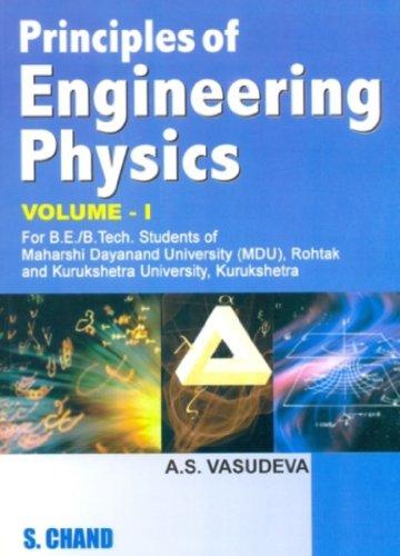 Principles of Engineering Physics, Vol. 1: Vasudeva A.S.