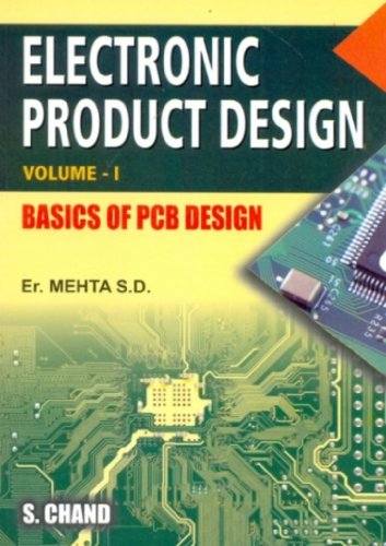 ELECTRONICS PRODUCT DESIGN VOL-I (BASIC PCB