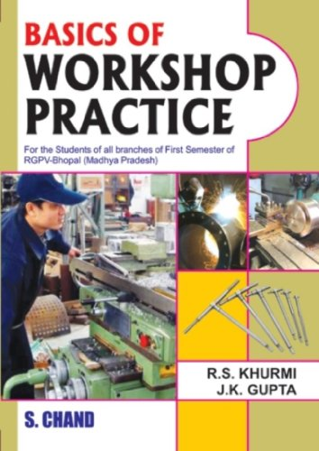 BASICS OF WORKSHOP PRACTICE (MP): J K Gupta?&?R