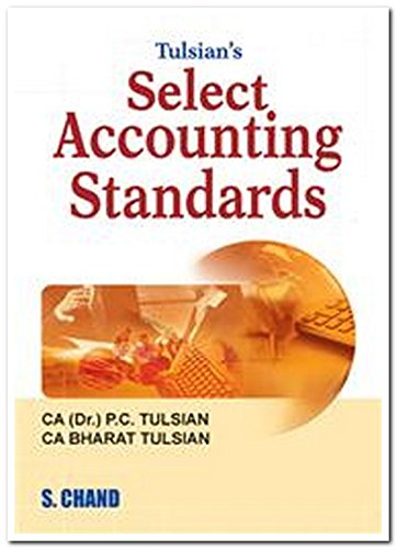 Tulsian`s Select Accounting Standards: CA Bharat Tulsian,CA (Dr.) P.C. Tulsian