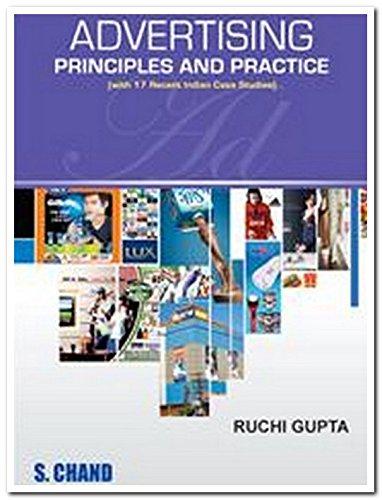 Advertising: Principles and Practice (With 17 Recent Indian Case Studies): Ruchi Gupta