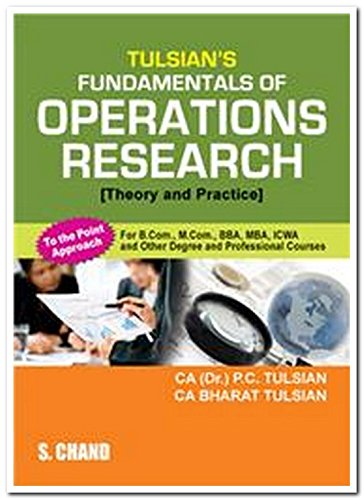 Tulsian`s Fundamentals of Operations Research: Theory and: CA (Dr.) P.C.