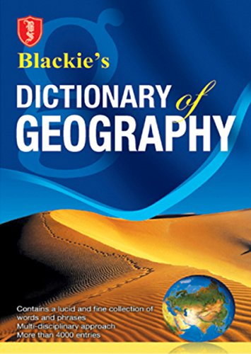 Blackie`s Dictionary of Geography: Blackie`s