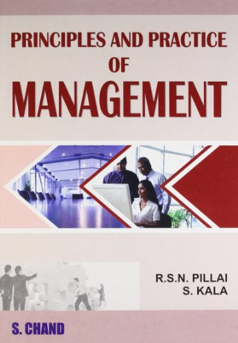 Principles and Practice of Management: R.S.N. Pillai,S. Kala