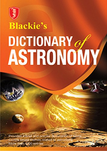 Blackie's Dictionary of Astronomy: Blackie`s