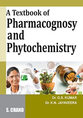 A TEXTBOOK OF PHARMACOGNOSY AND PHYTOCHEMISTRY: G S KUMAR,JAYAVEERA