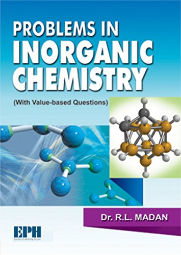 Problems in Inorganic Chemistry (With Value-Based Questions): Madan R.L.
