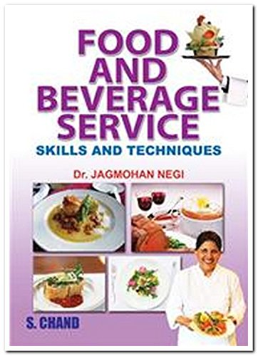 Food and Beverage Services: Skills and Techniques: Dr. Jagmohan Negi