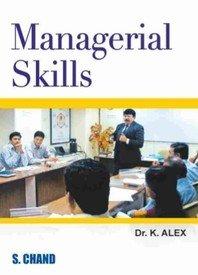 Managerial Skills: Dr. K. Alex