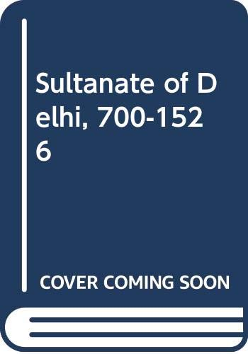 9788122000603: Sultanate of Delhi, 700-1526