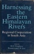 Harnessing the Eastern Himalayan Rivers: Regional Cooperation in South Asia: Verghese, B. G.
